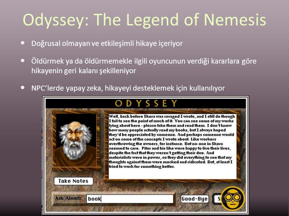 Odyssey: The Legend of Nemesis Doğrusal olmayan ve etkileşimli hikaye içeriyor Öldürmek ya da öldürmemekle ilgili oyuncunun verdiği kararlara göre hik