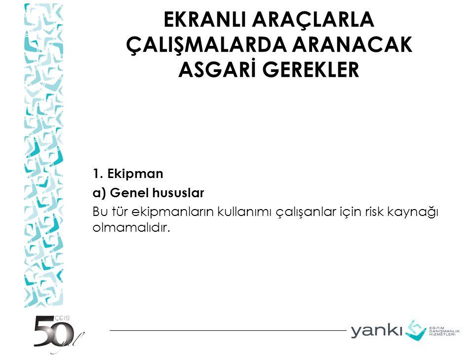 EKRANLI ARAÇLARLA ÇALIŞMALARDA ARANACAK ASGARİ GEREKLER 1.