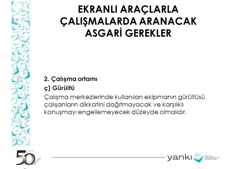 EKRANLI ARAÇLARLA ÇALIŞMALARDA ARANACAK ASGARİ GEREKLER 2.