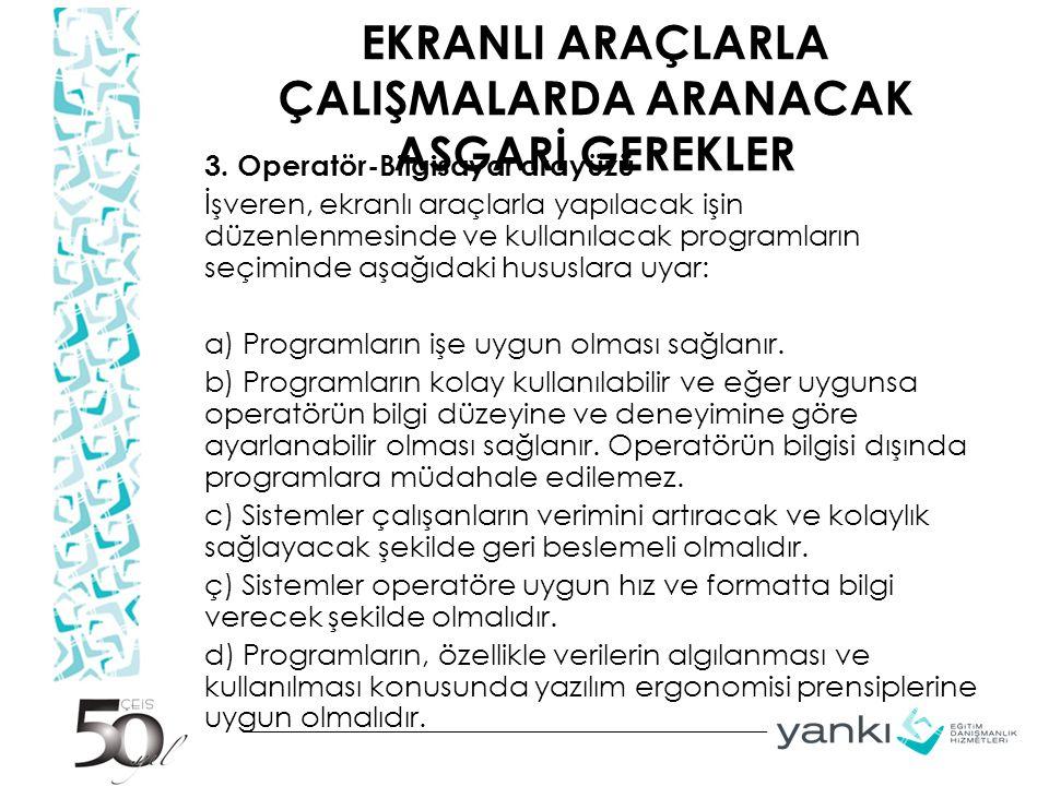 EKRANLI ARAÇLARLA ÇALIŞMALARDA ARANACAK ASGARİ GEREKLER 3.