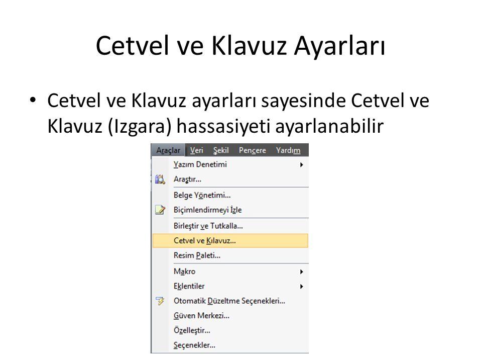 Cetvel ve Klavuz Ayarları Cetvel ve Klavuz ayarları sayesinde Cetvel ve Klavuz (Izgara) hassasiyeti ayarlanabilir