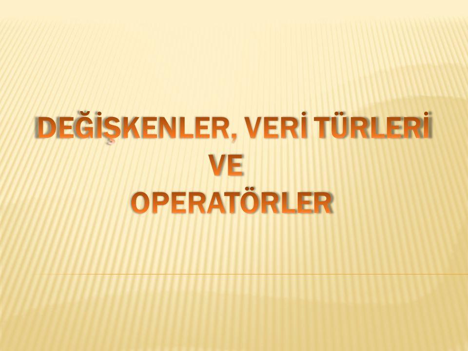  Aritmetik Operatörler  Karşılaştırma Operatörleri