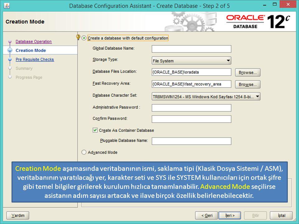 Creation Mode aşamasında veritabanının ismi, saklama tipi (Klasik Dosya Sistemi / ASM), veritabanının yaratılacağı yer, karakter seti ve SYS ile SYSTE