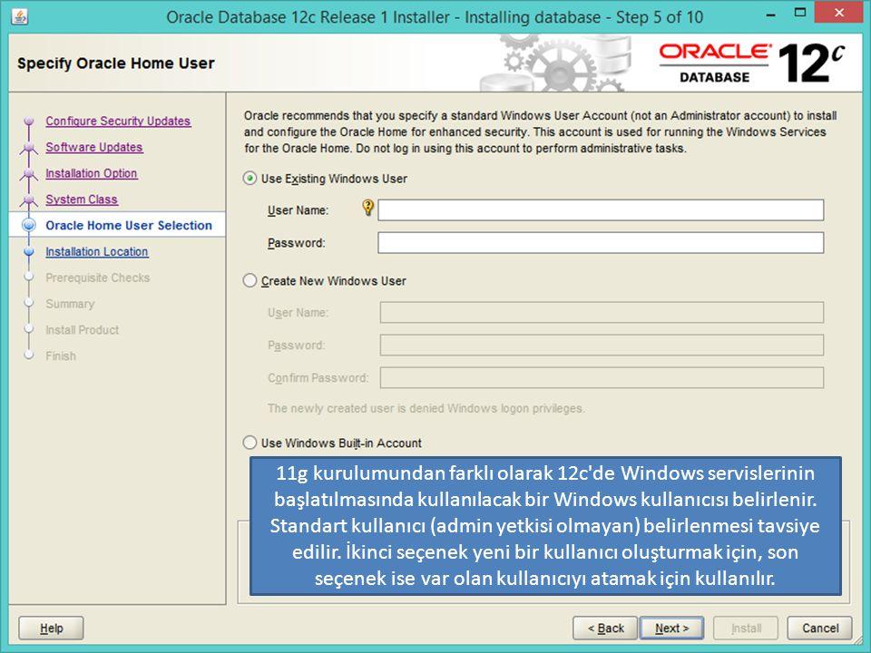11g kurulumundan farklı olarak 12c'de Windows servislerinin başlatılmasında kullanılacak bir Windows kullanıcısı belirlenir. Standart kullanıcı (admin
