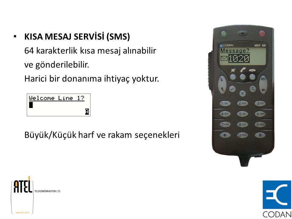 KISA MESAJ SERVİSİ (SMS) 64 karakterlik kısa mesaj alınabilir ve gönderilebilir. Harici bir donanıma ihtiyaç yoktur. Büyük/Küçük harf ve rakam seçenek