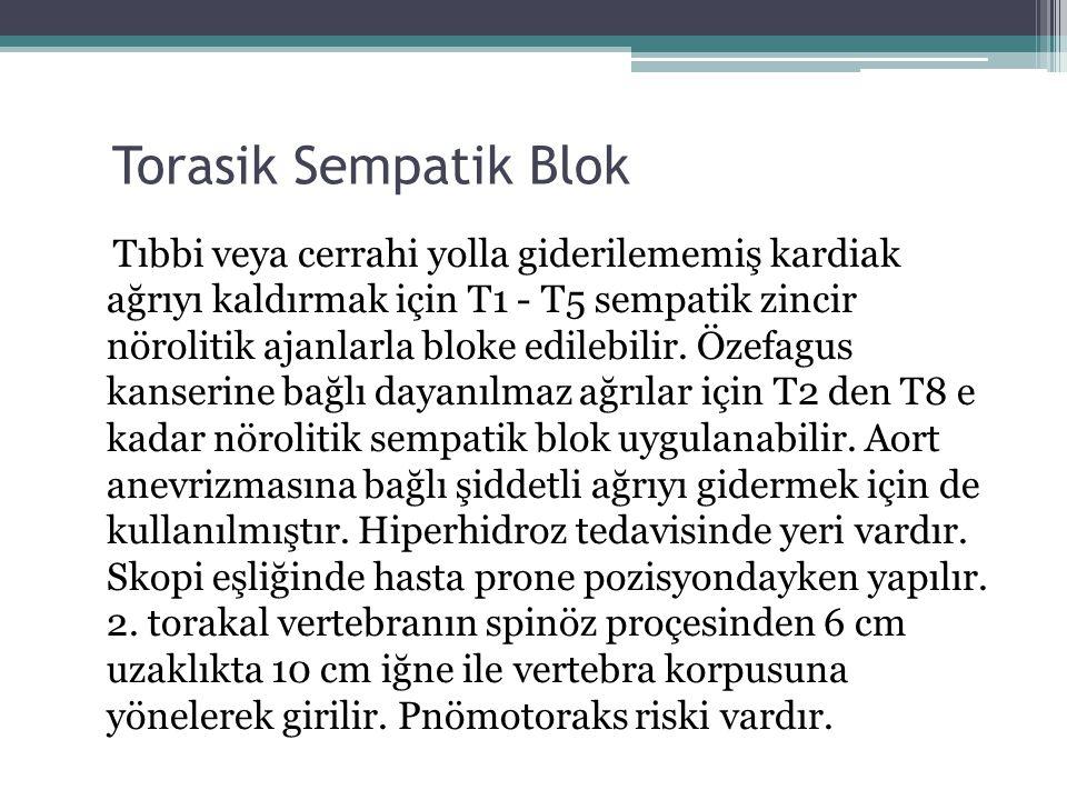 Torasik Sempatik Blok Tıbbi veya cerrahi yolla giderilememiş kardiak ağrıyı kaldırmak için T1 - T5 sempatik zincir nörolitik ajanlarla bloke edilebilir.