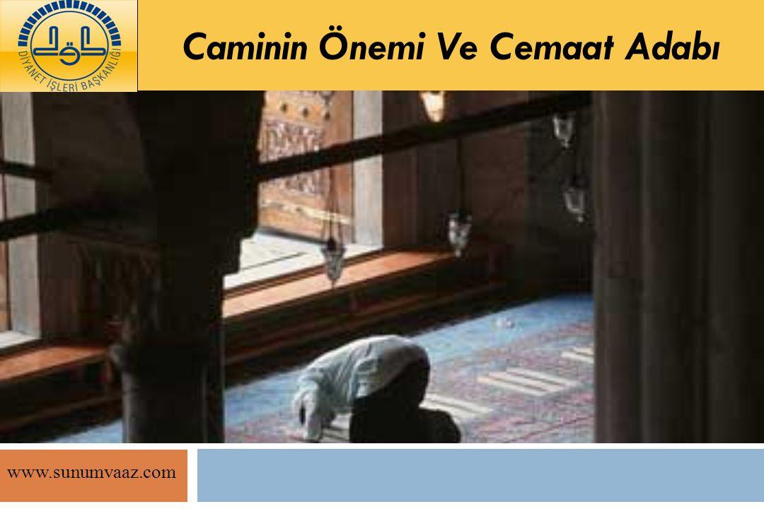 Caminin Önemi Ve Cemaat Adabı www.sunumvaaz.com