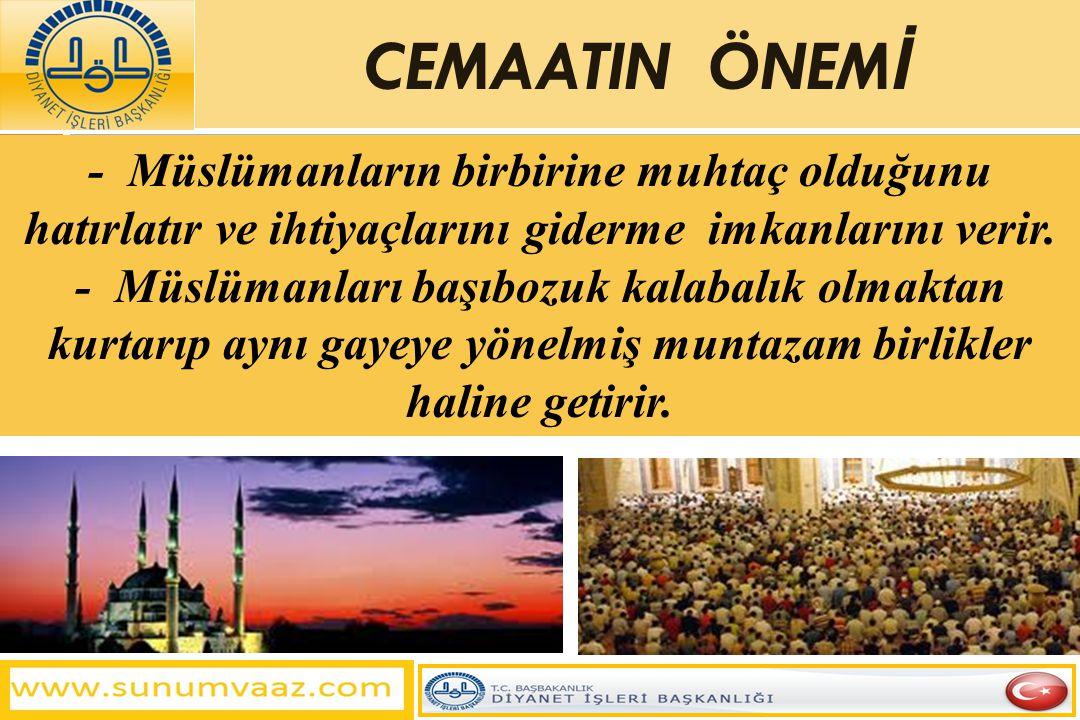 - Müslümanların birbirine muhtaç olduğunu hatırlatır ve ihtiyaçlarını giderme imkanlarını verir. - Müslümanları başıbozuk kalabalık olmaktan kurtarıp