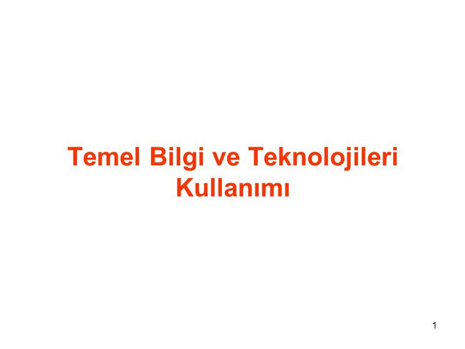 1 Temel Bilgi ve Teknolojileri Kullanımı