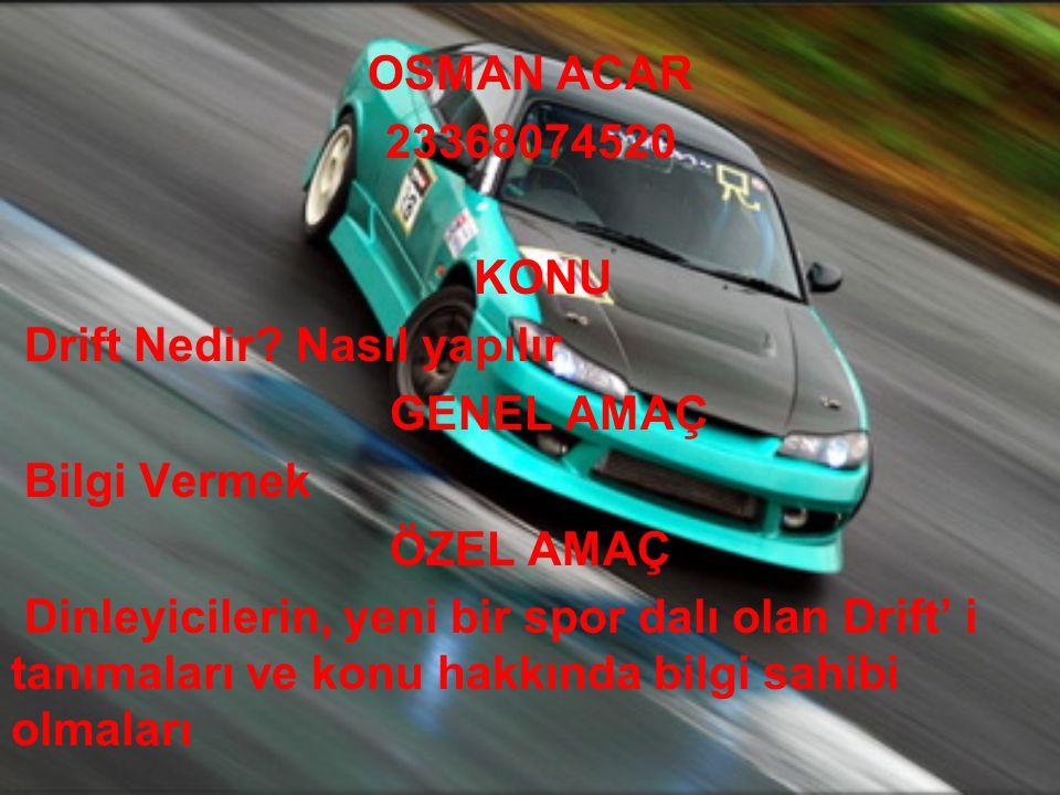 OSMAN ACAR 23368074520 KONU Drift Nedir.
