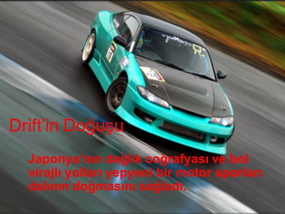 Drift'in Doğuşu Japonya'nın dağlık coğrafyası ve bol virajlı yolları yepyeni bir motor sporları dalının doğmasını sağladı.