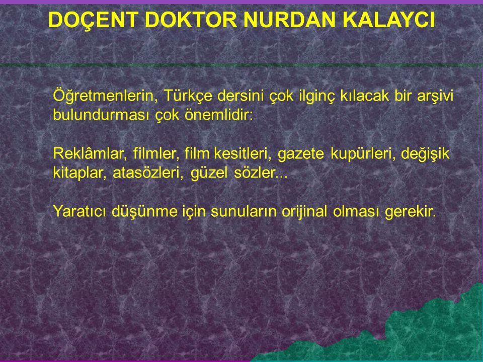 Öğretmenlerin, Türkçe dersini çok ilginç kılacak bir arşivi bulundurması çok önemlidir: Reklâmlar, filmler, film kesitleri, gazete kupürleri, değişik
