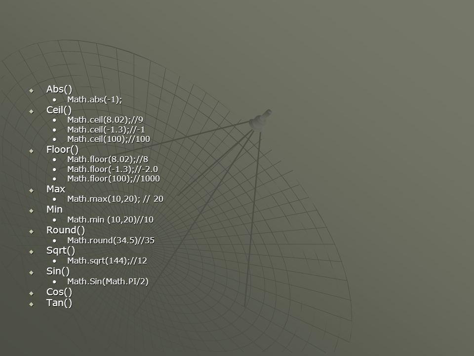 java.lang.Math sınıfının Metodları  abs()  ceil()  floor()  max()  min()  round()  random()  sqrt()  sin()  cos()  tan()