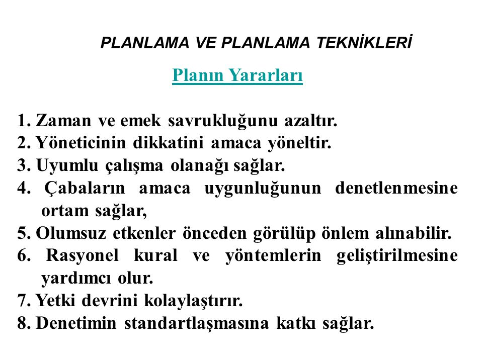 PLANLAMA VE PLANLAMA TEKNİKLERİ Planın Sakıncaları 1.