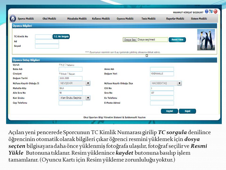 Açılan yeni pencerede Sporcunun TC Kimlik Numarası girilip TC sorgula denilince öğrencinin otomatik olarak bilgileri çıkar öğrenci resmini yüklemek iç