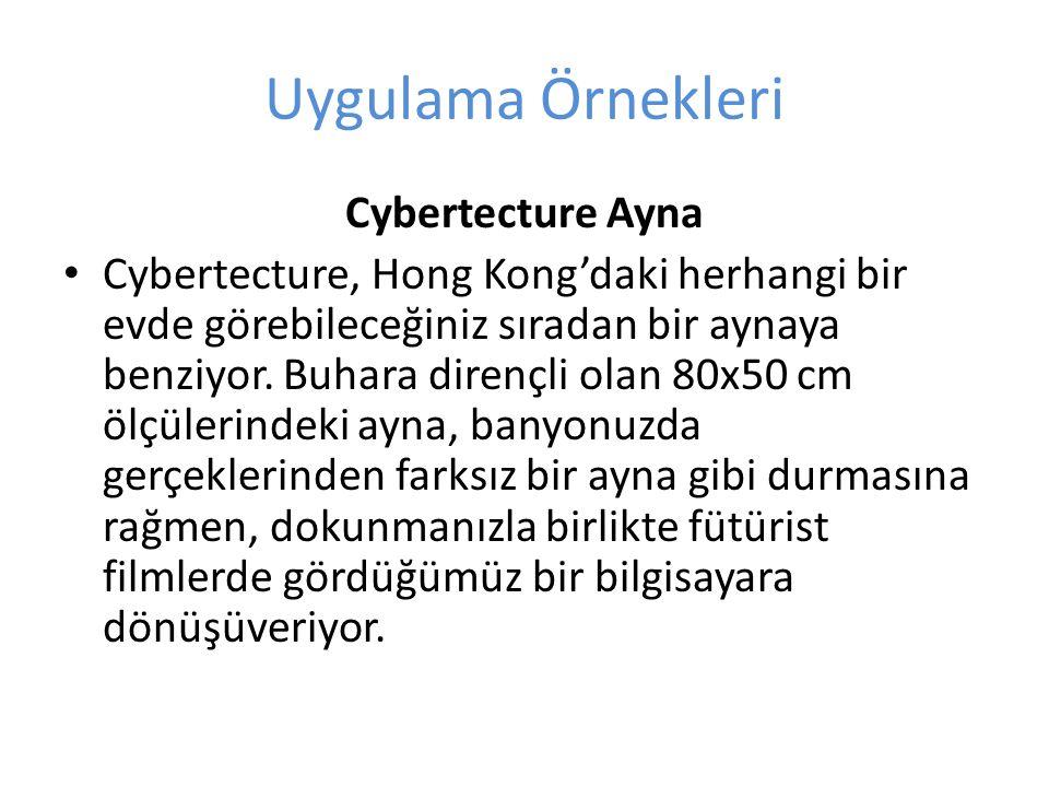 Uygulama Örnekleri Cybertecture Ayna Cybertecture, Hong Kong'daki herhangi bir evde görebileceğiniz sıradan bir aynaya benziyor. Buhara dirençli olan