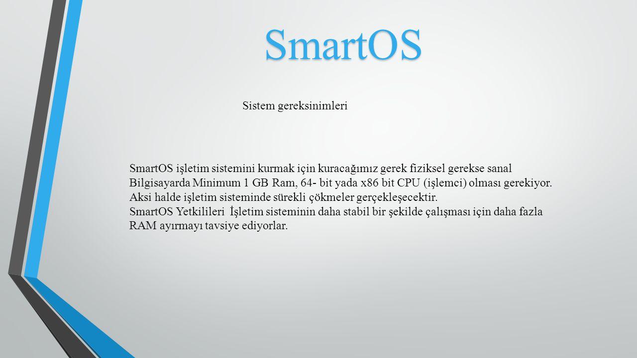 SmartOS SmartOS işletim sistemini kurmak için kuracağımız gerek fiziksel gerekse sanal Bilgisayarda Minimum 1 GB Ram, 64- bit yada x86 bit CPU (işlemc