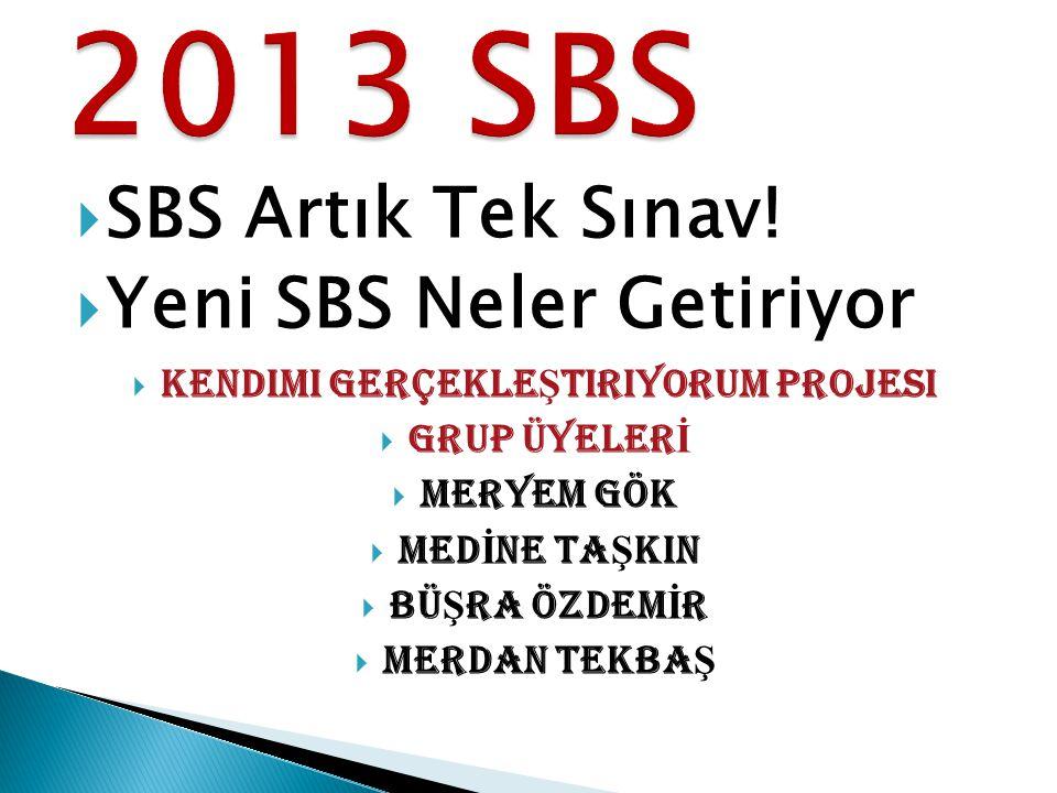  SBS Artık Tek Sınav.