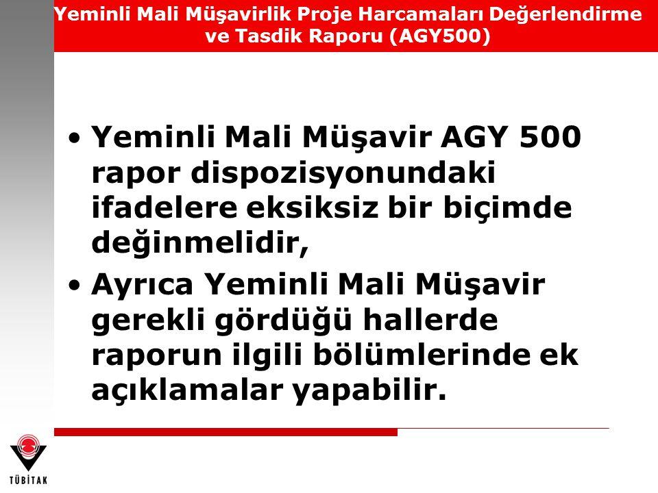 Yeminli Mali Müşavirlik Proje Harcamaları Değerlendirme ve Tasdik Raporu (AGY500) Yeminli Mali Müşavir AGY 500 rapor dispozisyonundaki ifadelere eksik