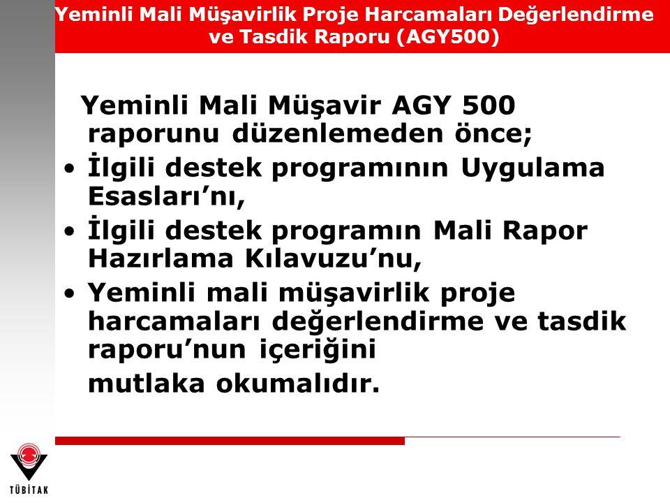 Yeminli Mali Müşavirlik Proje Harcamaları Değerlendirme ve Tasdik Raporu (AGY500) Yeminli Mali Müşavir AGY 500 raporunu düzenlemeden önce; İlgili dest