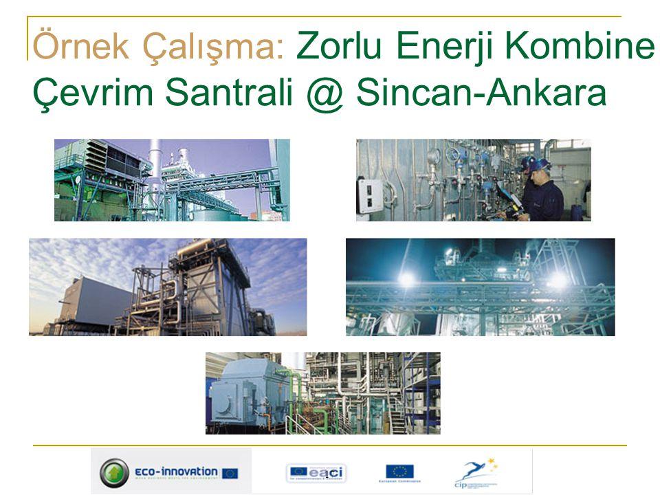 17 Örnek Çalışma: Zorlu Enerji Kombine Çevrim Santrali @ Sincan-Ankara
