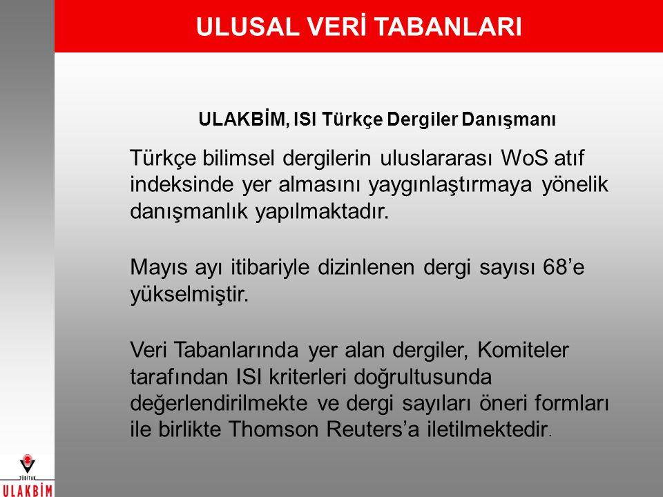ULAKBİM, ISI Türkçe Dergiler Danışmanı Türkçe bilimsel dergilerin uluslararası WoS atıf indeksinde yer almasını yaygınlaştırmaya yönelik danışmanlık y