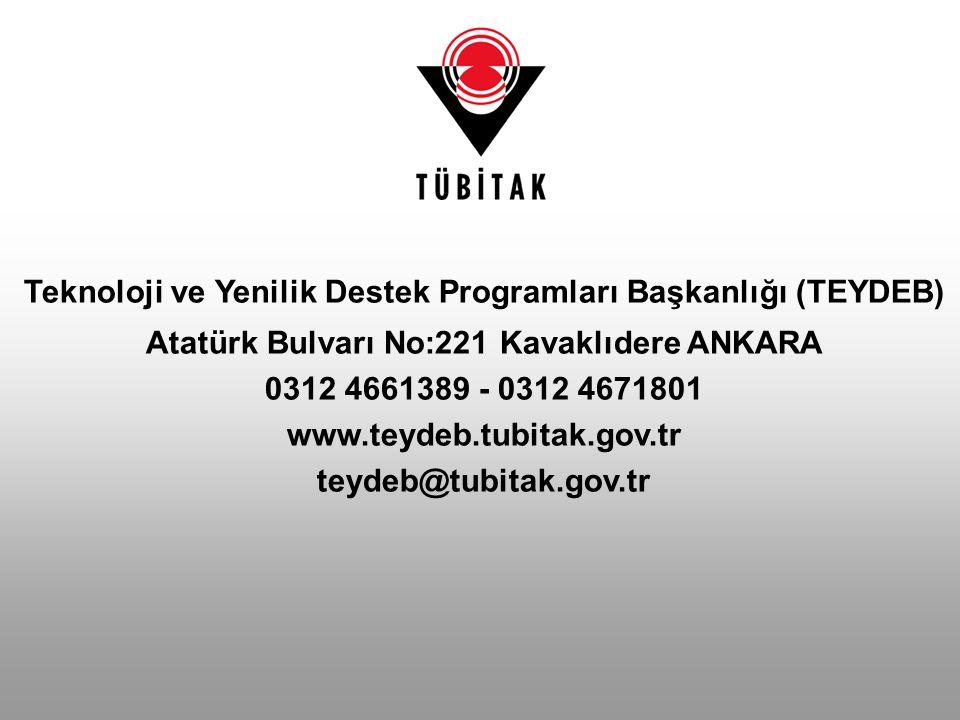 Teknoloji ve Yenilik Destek Programları Başkanlığı (TEYDEB) Atatürk Bulvarı No:221 Kavaklıdere ANKARA 0312 4661389 - 0312 4671801 www.teydeb.tubitak.g