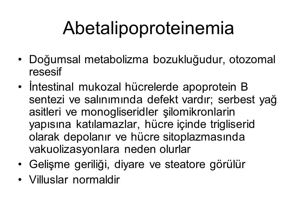 Abetalipoproteinemia Doğumsal metabolizma bozukluğudur, otozomal resesif İntestinal mukozal hücrelerde apoprotein B sentezi ve salınımında defekt vard