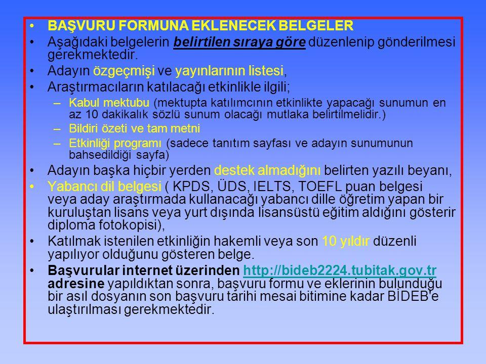 BAŞVURU FORMUNA EKLENECEK BELGELER Aşağıdaki belgelerin belirtilen sıraya göre düzenlenip gönderilmesi gerekmektedir. Adayın özgeçmişi ve yayınlarının