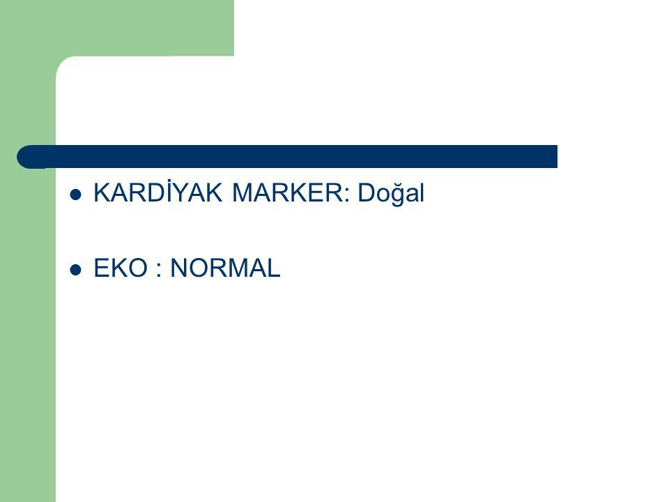 KARDİYAK MARKER: Doğal EKO : NORMAL