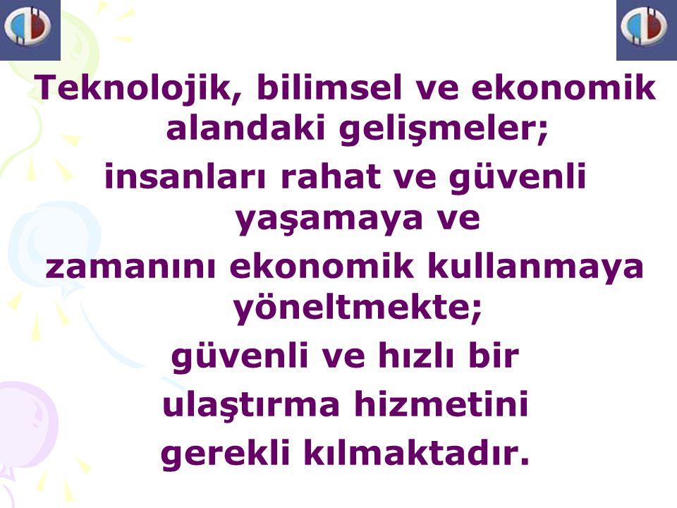 Türkiye'de ulaştırma sorunlarının çözümü ve ulaştırma için uygun politikalar geliştirilebilmesi, nitelikli ulaştırmacıların yetiştirilebilmesi, bunun için de; eğitim ve çalışmaların desteklenmesi gerekmektedir.