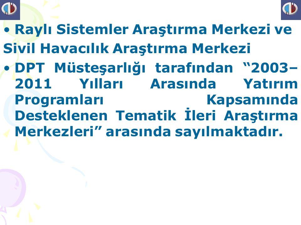 Anadolu Üniversitesi Raylı Sistemler Araştırma Merkezi; bilimsel araştırma konusunda göreceli olarak gelişmiş ve yeterli insan gücü kaynağı olan üniversite ve kurumlarda öncelikli bir alanda uzmanlaşacak ve bu alanda ülke çapında söz sahibi ve yönlendirici olabilecek merkezler olarak desteklenmektedir.