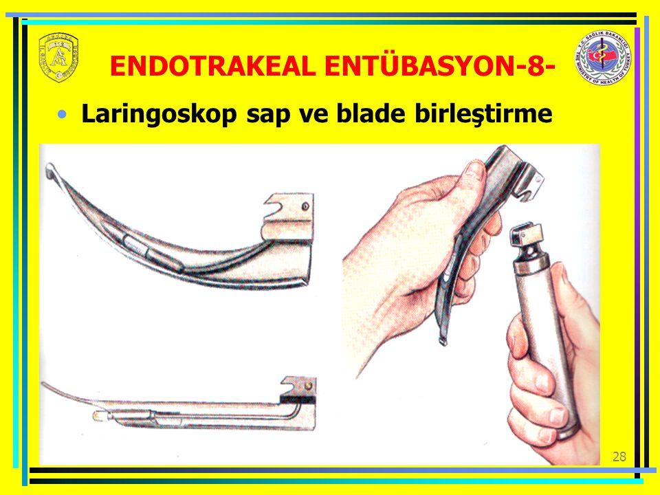 28 ENDOTRAKEAL ENTÜBASYON-8- Laringoskop sap ve blade birleştirme