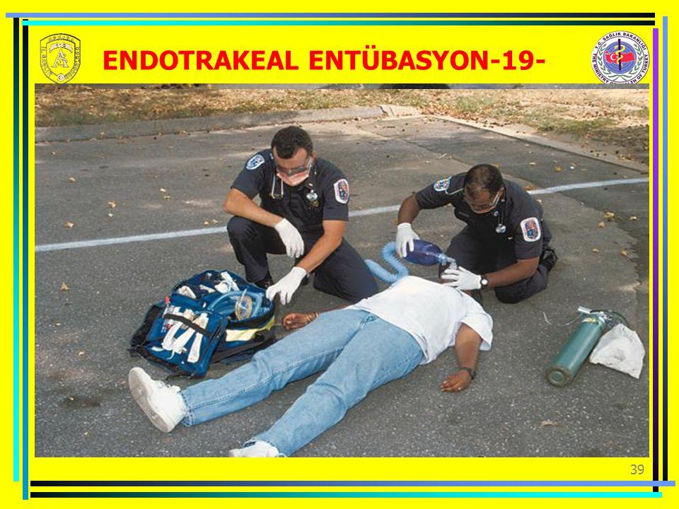 39 ENDOTRAKEAL ENTÜBASYON-19-