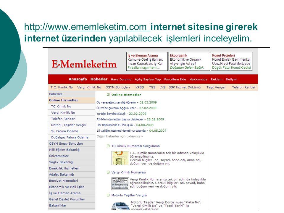 http://www.ememleketim.com http://www.ememleketim.com internet sitesine girerek internet üzerinden yapılabilecek işlemleri inceleyelim.