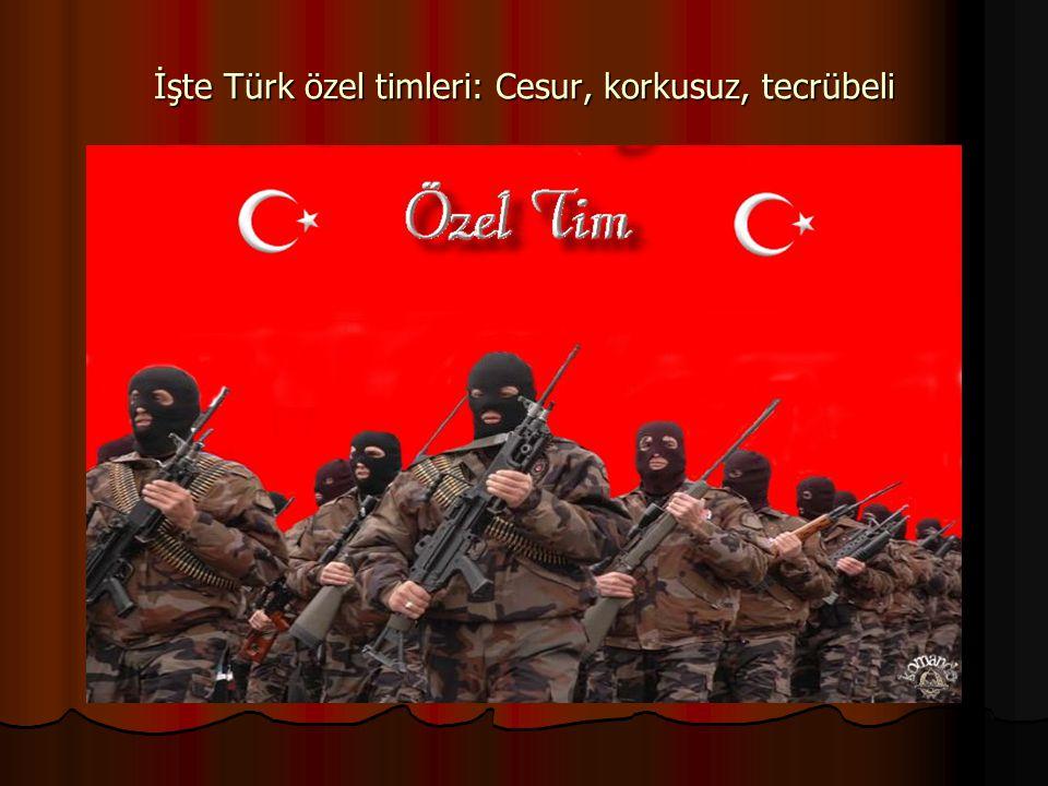 İşte Türk özel timleri: Cesur, korkusuz, tecrübeli