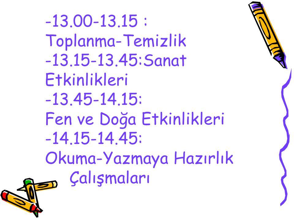 -10.15-11.05: İlgi Köşelerinde Oyun -11.05-11.25: Türkçe-Dil Etkinlikleri -11.25-11.45: Oyun Etkinlikleri -11.45-12.00: Müzik Etkinlikleri -12.00-13.0