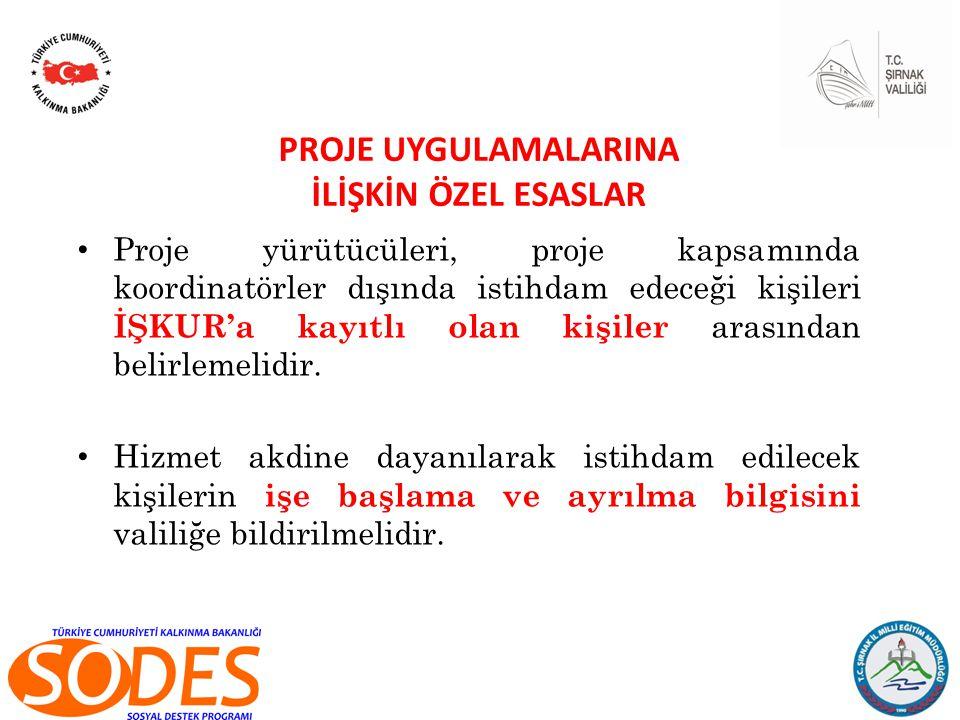 Proje yürütücüleri, proje kapsamında koordinatörler dışında istihdam edeceği kişileri İŞKUR'a kayıtlı olan kişiler arasından belirlemelidir.