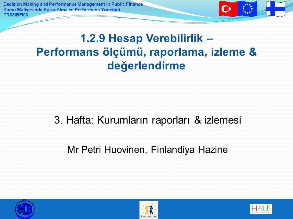 Decision Making and Performance Management in Public Finance Kamu Maliyesinde Karar Alma ve Performans Yönetimi TR08IBFI03 Veri toplama – kalite ve tutarlılık