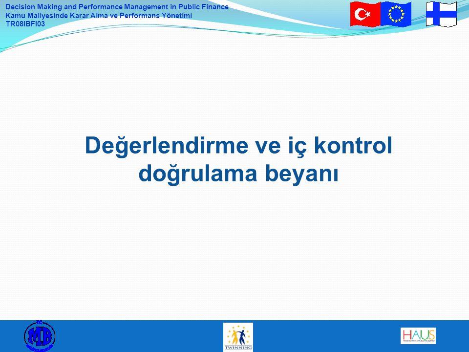 Decision Making and Performance Management in Public Finance Kamu Maliyesinde Karar Alma ve Performans Yönetimi TR08IBFI03 Değerlendirme ve iç kontrol
