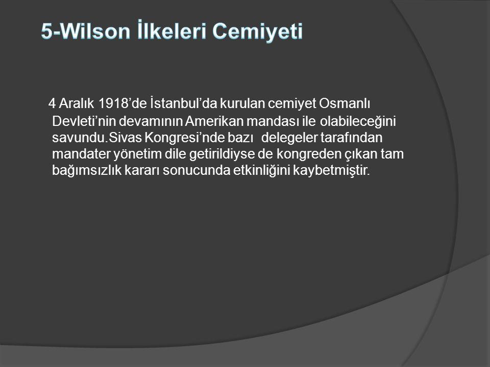 4 Aralık 1918'de İstanbul'da kurulan cemiyet Osmanlı Devleti'nin devamının Amerikan mandası ile olabileceğini savundu.Sivas Kongresi'nde bazı delegele
