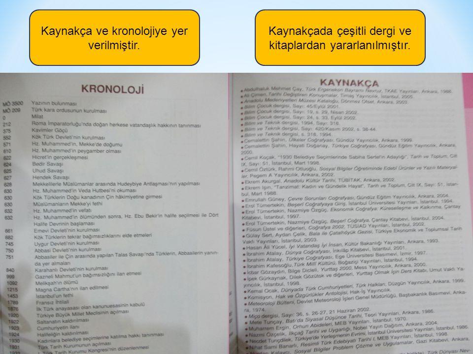 Kaynakça ve kronolojiye yer verilmiştir. Kaynakçada çeşitli dergi ve kitaplardan yararlanılmıştır.