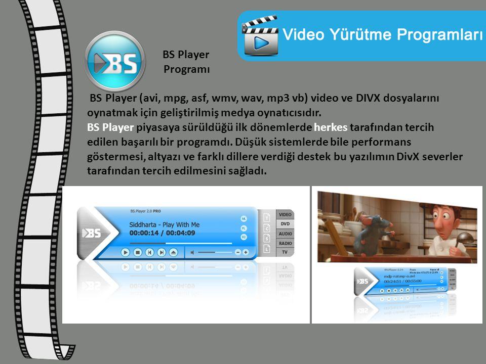 BS Player Programı BS Player (avi, mpg, asf, wmv, wav, mp3 vb) video ve DIVX dosyalarını oynatmak için geliştirilmiş medya oynatıcısıdır. BS Player pi