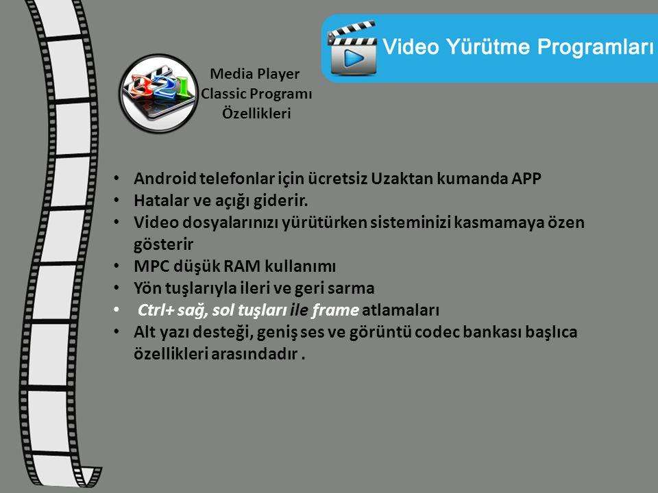 Media Player Classic Programı Özellikleri Android telefonlar için ücretsiz Uzaktan kumanda APP Hatalar ve açığı giderir. Video dosyalarınızı yürütürke