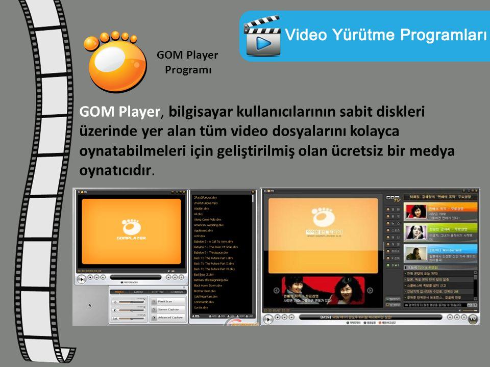 GOM Player Programı GOM Player, bilgisayar kullanıcılarının sabit diskleri üzerinde yer alan tüm video dosyalarını kolayca oynatabilmeleri için gelişt