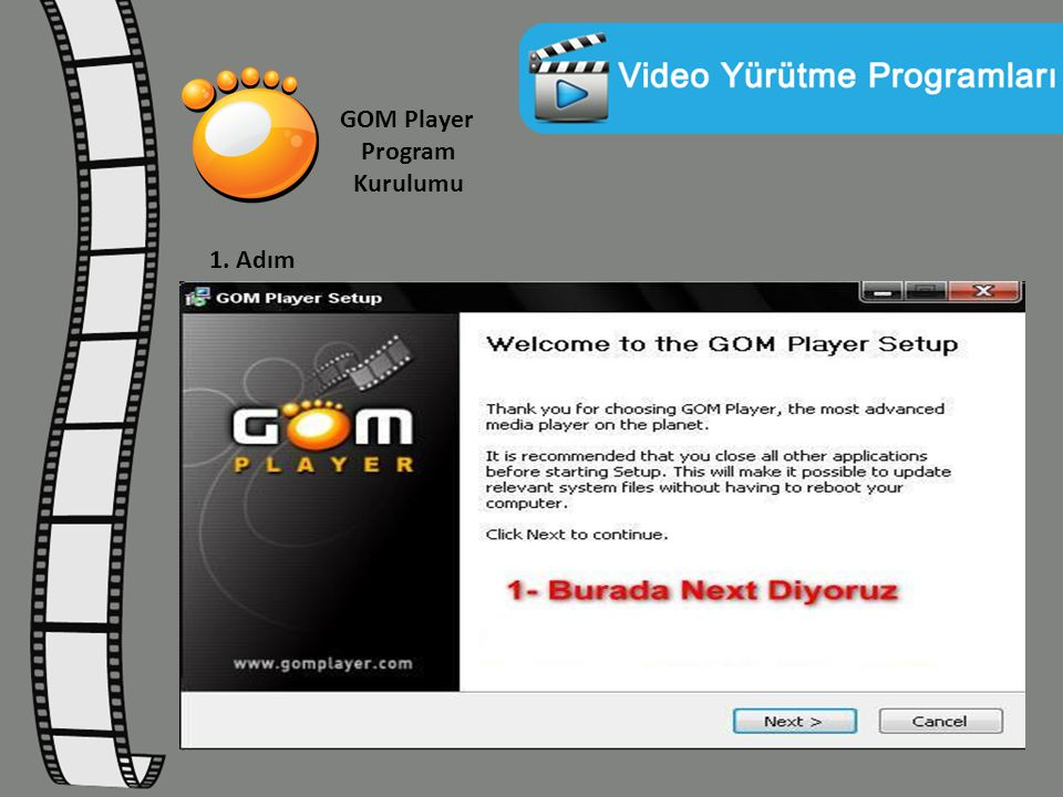 GOM Player Program Kurulumu 2. Adım