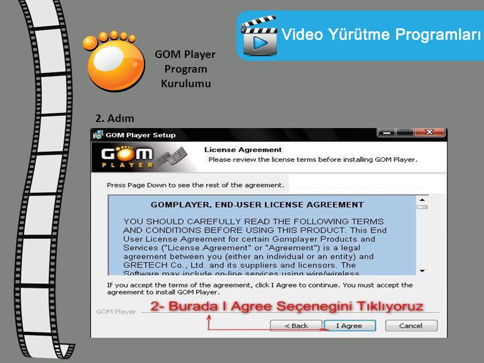 GOM Player Program Kurulumu 2. Adım