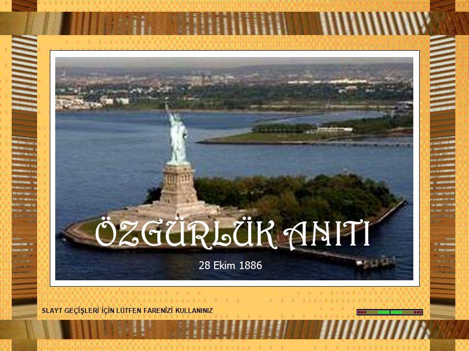 Bartholdi, kaidesini Richard Morris Hunt'un hazırladığı, New York kentinin liman girişindeki Özgürlük Adası olarak adlandırılan yere, 4 ay içinde monte etti ve, 28 Ekim 1886 da açılışını bizzat kendisi yaptı
