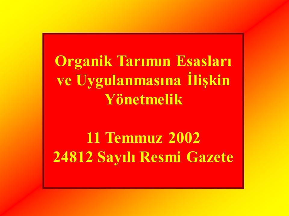 Organik Tarımın Esasları ve Uygulanmasına İlişkin Yönetmelik 11 Temmuz 2002 24812 Sayılı Resmi Gazete