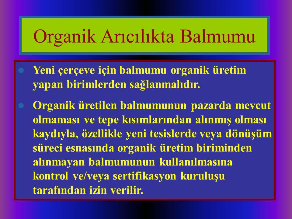 Yeni çerçeve için balmumu organik üretim yapan birimlerden sağlanmalıdır.